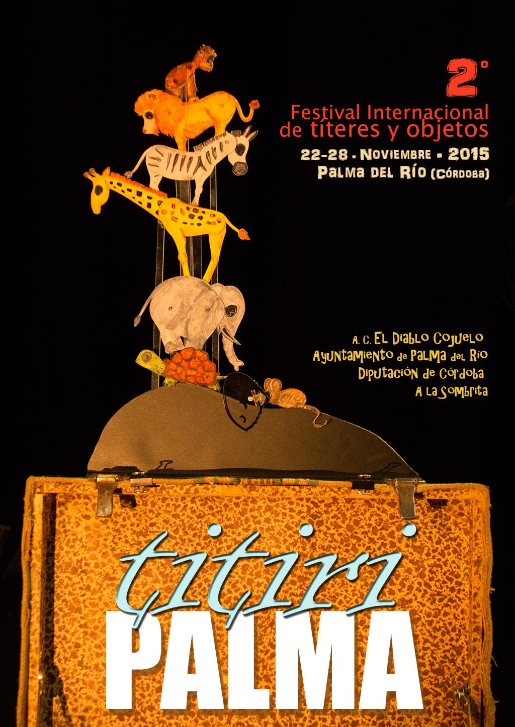 II titiriPALMA 2015 Festival Internacional de Títeres y Objetos de Palma del Río